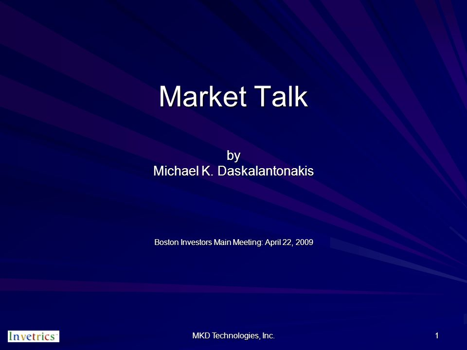 MKD Technologies, Inc. 1 Market Talk by Michael K.