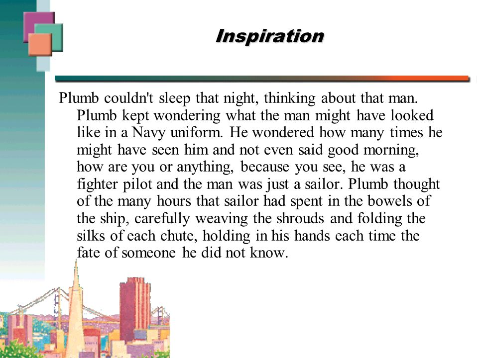 Inspiration Plumb couldn t sleep that night, thinking about that man.
