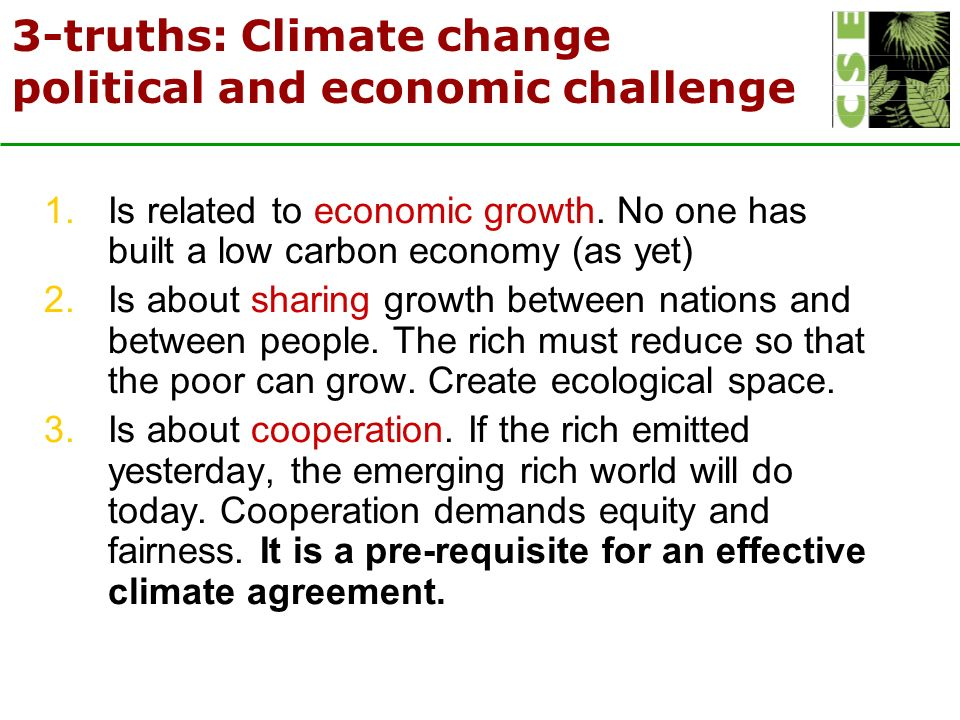 3-truths: Climate change political and economic challenge 1.Is related to economic growth.