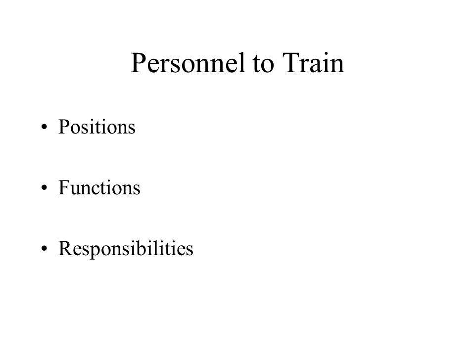 Personnel to Train Positions Functions Responsibilities