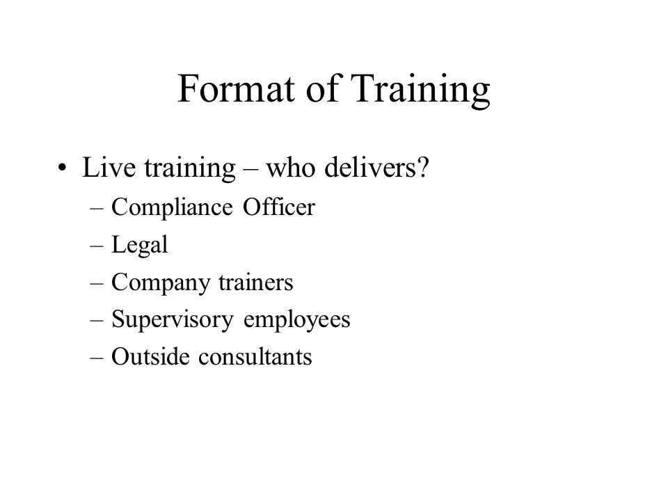 Format of Training Live training – who delivers.