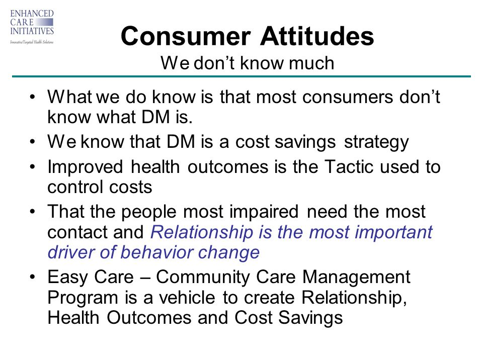 Consumer Attitudes We dont know much What we do know is that most consumers dont know what DM is.
