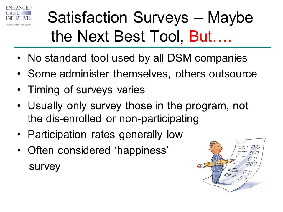 Satisfaction Surveys – Maybe the Next Best Tool, But….