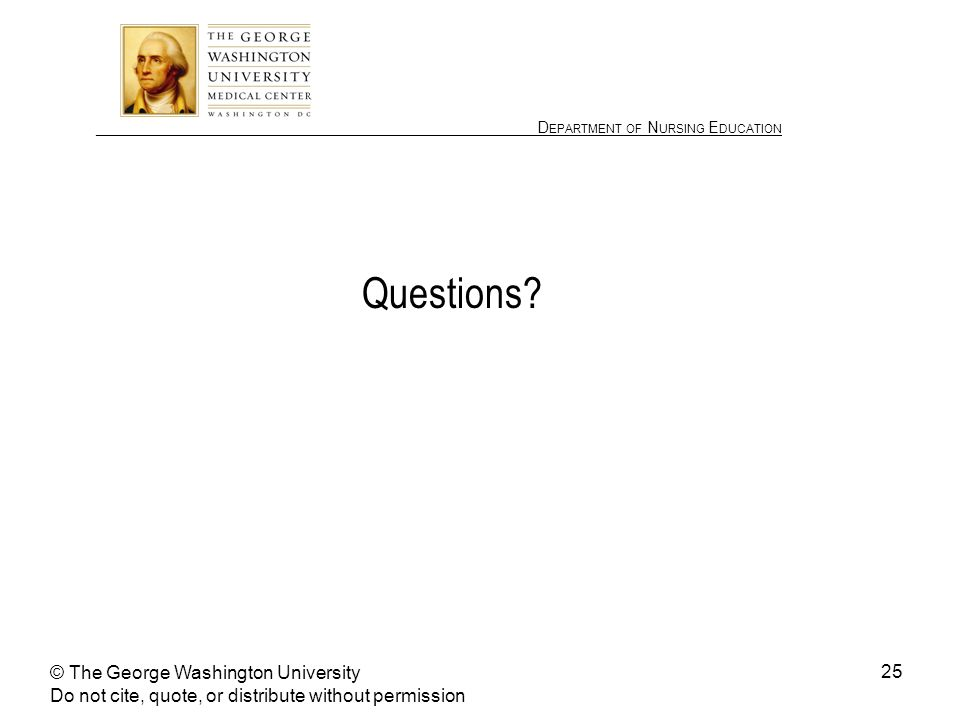 ________________ D EPARTMENT OF N URSING E DUCATION 25 Questions.