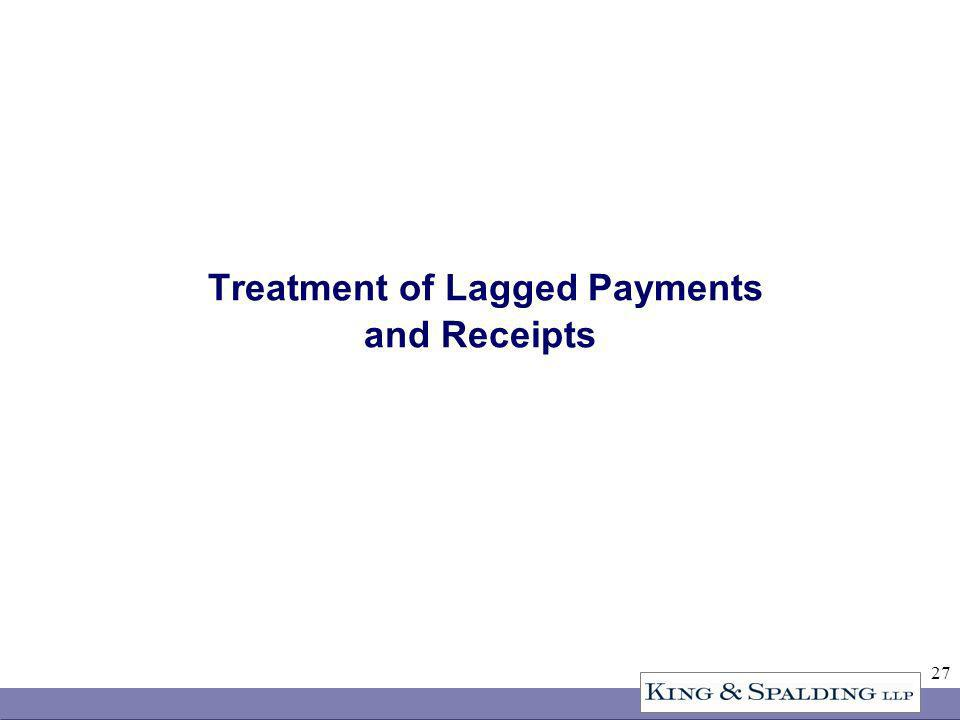 27 Treatment of Lagged Payments and Receipts