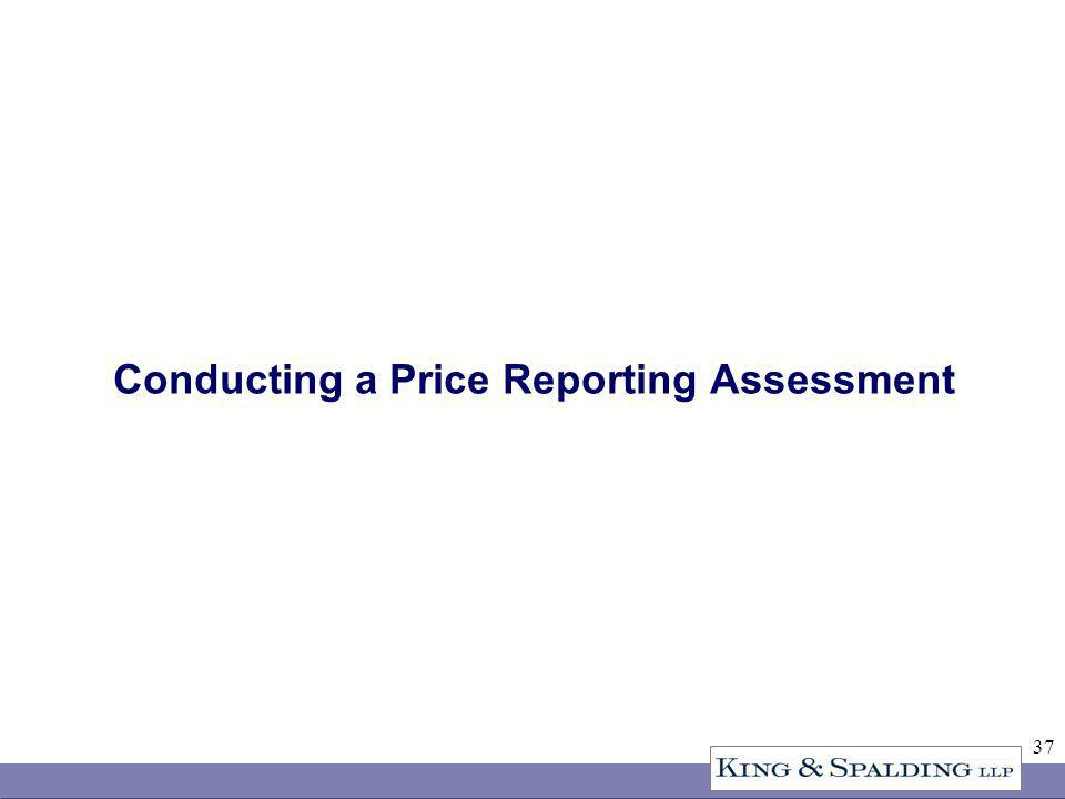 37 Conducting a Price Reporting Assessment