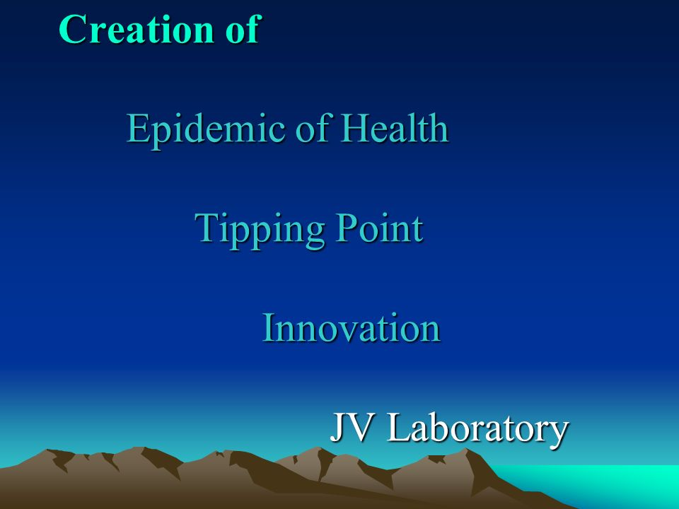 Creation of Epidemic of Health Tipping Point Innovation JV Laboratory