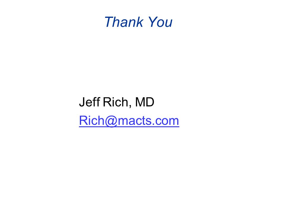 Thank You Jeff Rich, MD Rich@macts.com