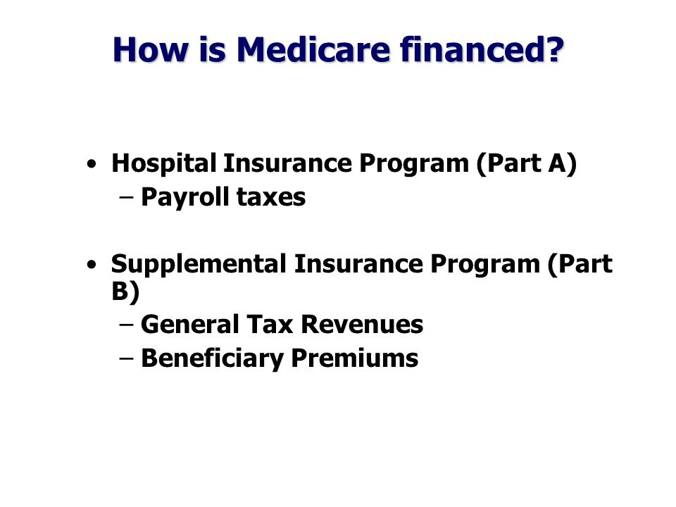 How is Medicare financed.
