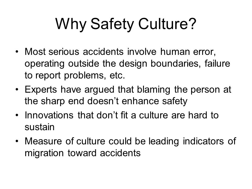 Why Safety Culture.