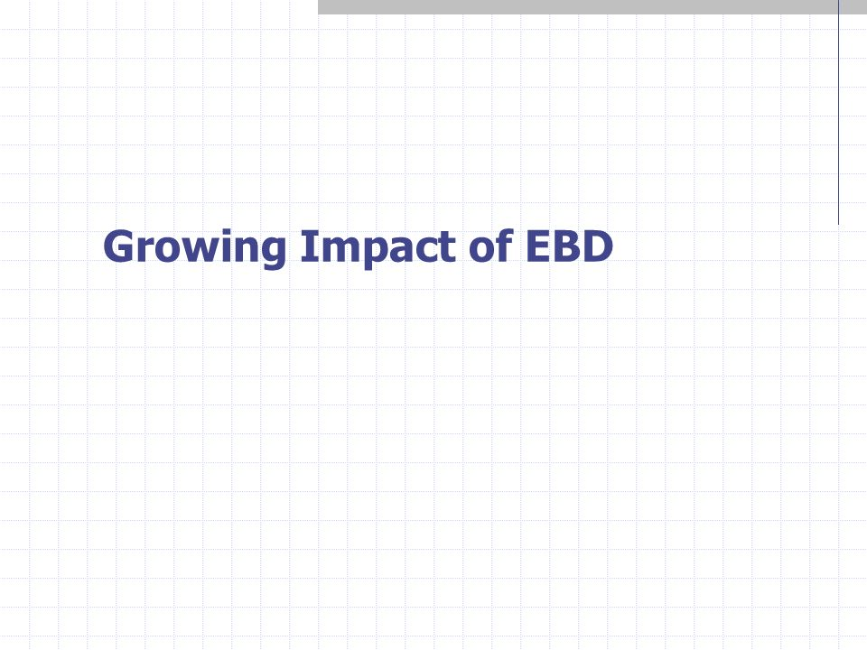 Growing Impact of EBD
