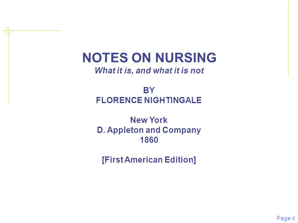 Page 4 NOTES ON NURSING What it is, and what it is not BY FLORENCE NIGHTINGALE New York D.