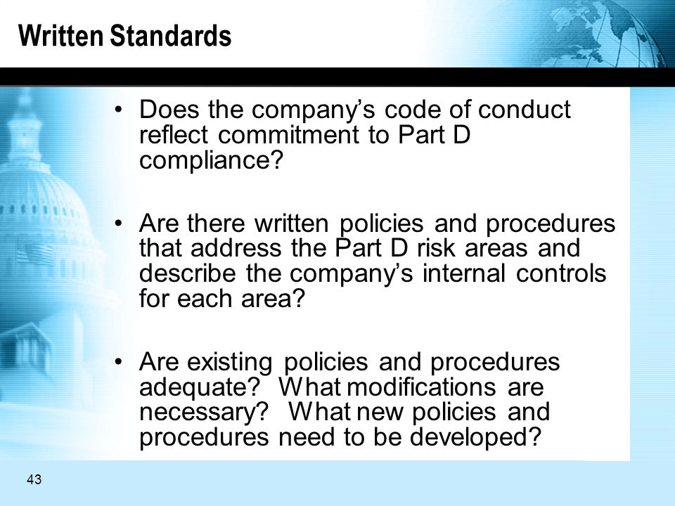 43 Written Standards Does the companys code of conduct reflect commitment to Part D compliance.