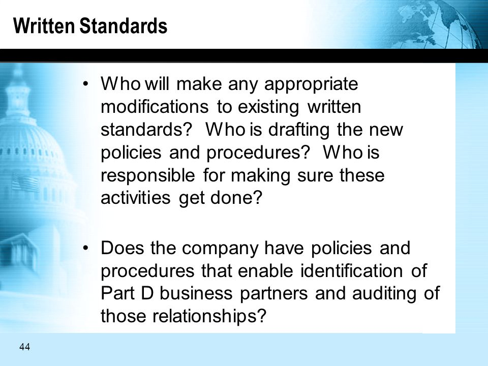 44 Written Standards Who will make any appropriate modifications to existing written standards.