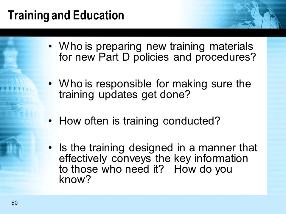 50 Training and Education Who is preparing new training materials for new Part D policies and procedures.
