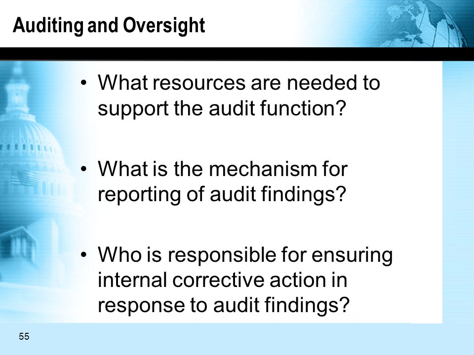 55 Auditing and Oversight What resources are needed to support the audit function.
