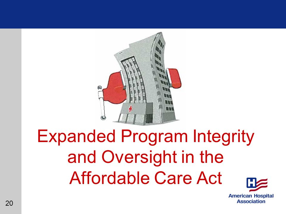 20 Expanded Program Integrity and Oversight in the Affordable Care Act