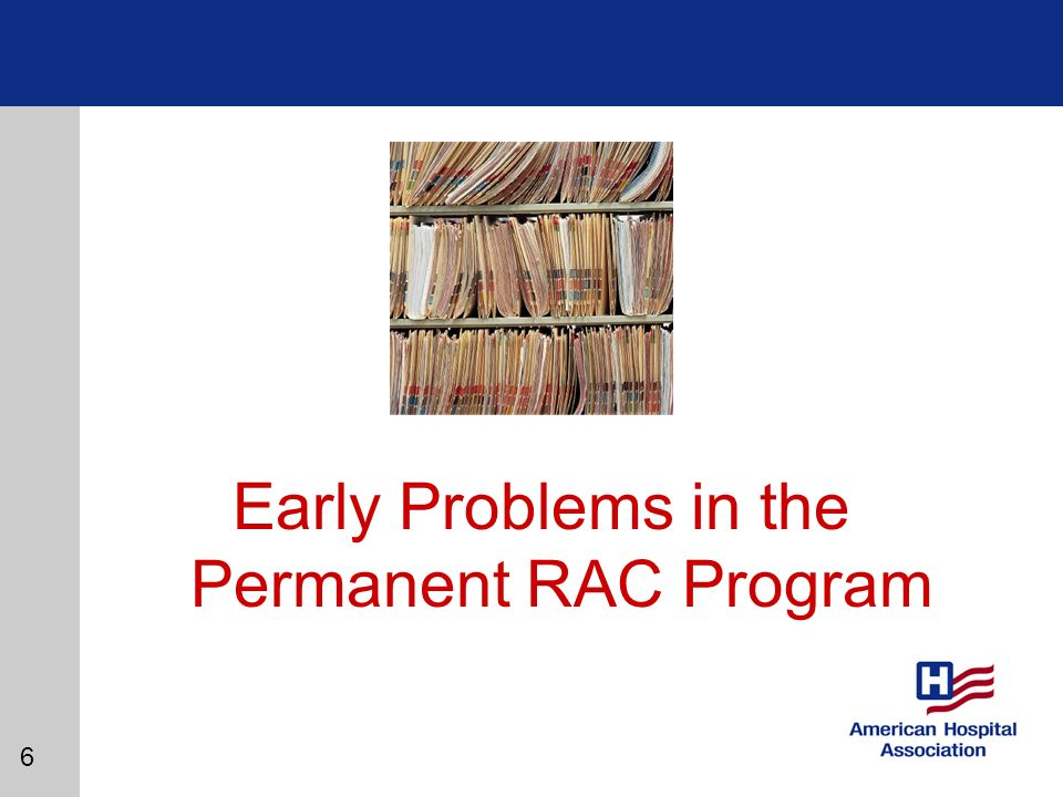 6 Early Problems in the Permanent RAC Program