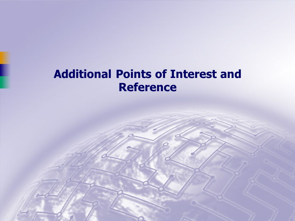 Additional Points of Interest and Reference
