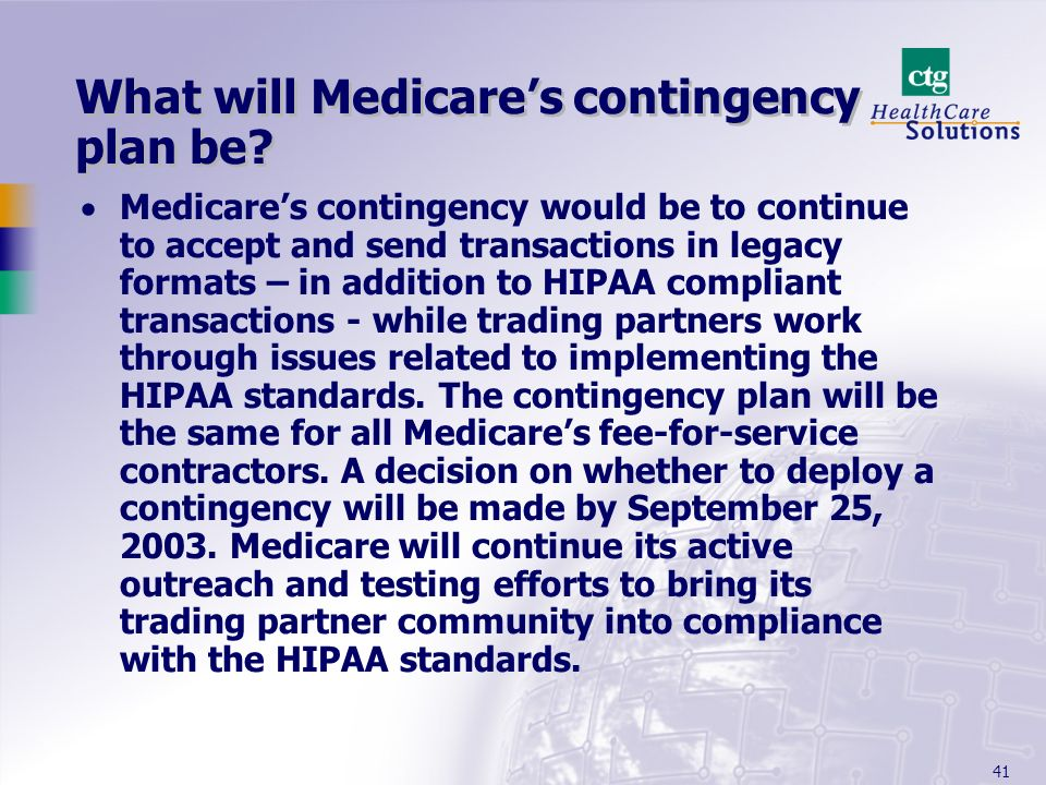 41 What will Medicares contingency plan be.