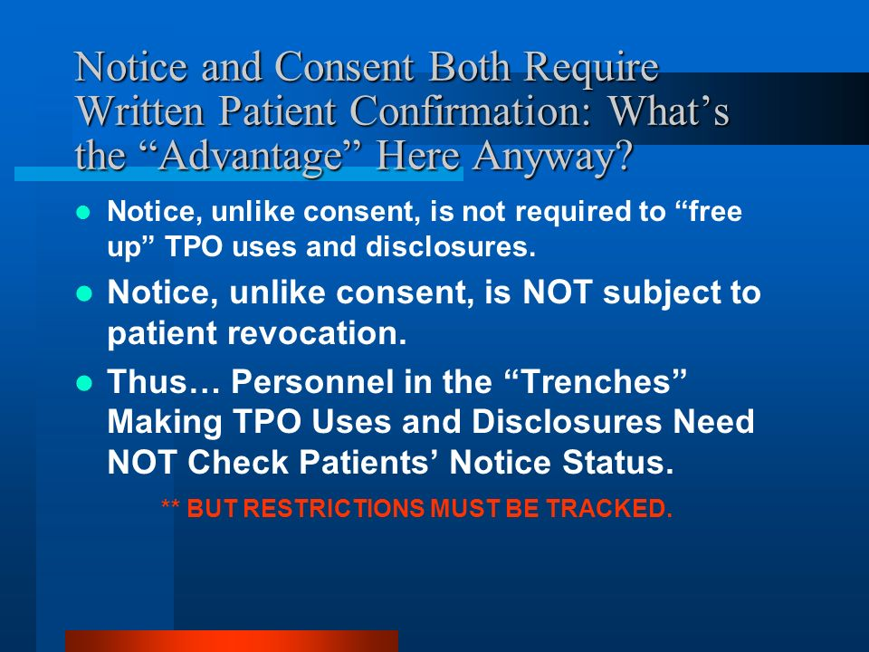 Notice and Consent Both Require Written Patient Confirmation: Whats the Advantage Here Anyway.