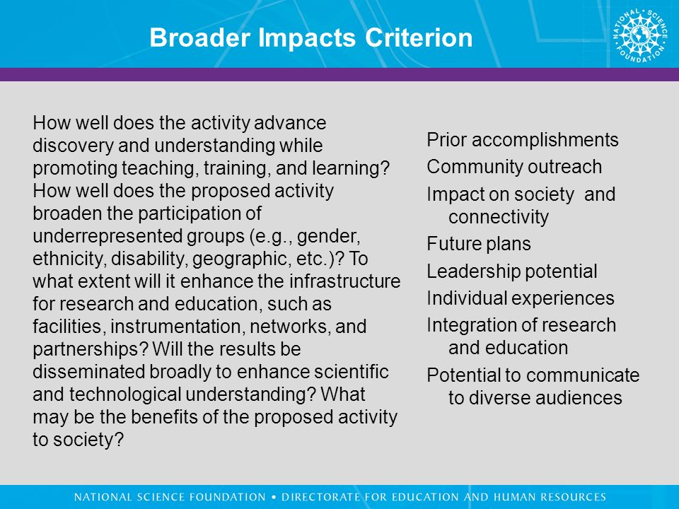 Broader Impacts Criterion How well does the activity advance discovery and understanding while promoting teaching, training, and learning.