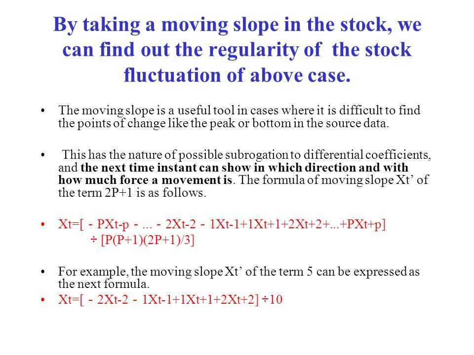 By taking a moving slope in the stock, we can find out the regularity of the stock fluctuation of above case.