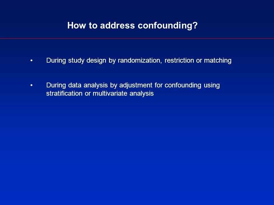 How to address confounding.