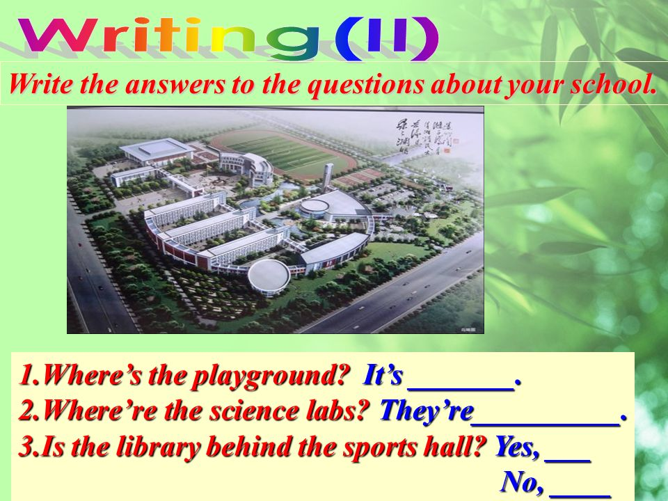 Write the answers to the questions about your school.