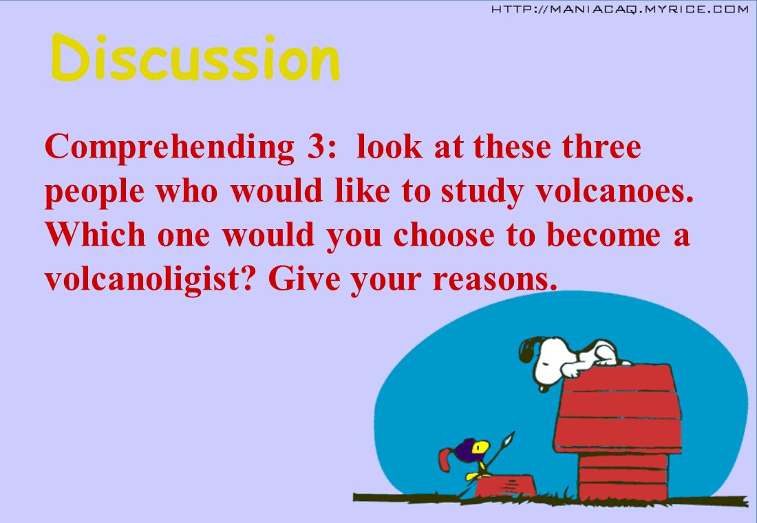 Discussion Comprehending 3: look at these three people who would like to study volcanoes.
