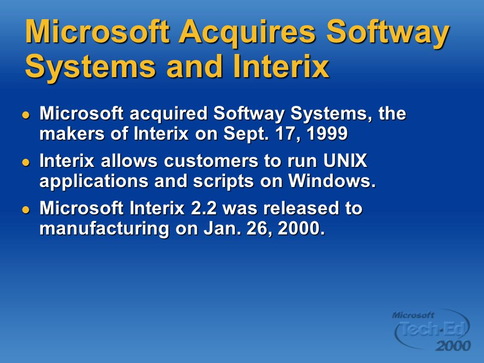Microsoft Acquires Softway Systems and Interix Microsoft acquired Softway Systems, the makers of Interix on Sept.