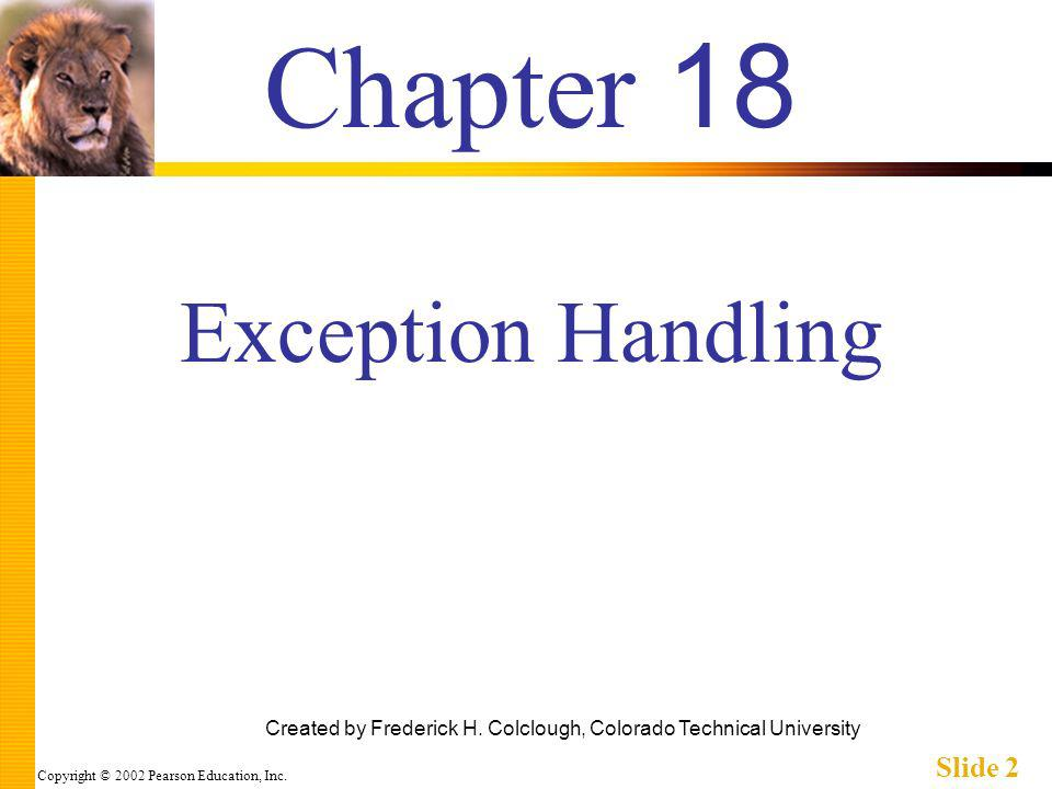 Copyright © 2002 Pearson Education, Inc. Slide 2 Chapter 18 Created by Frederick H.