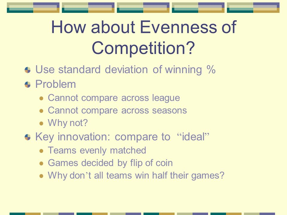 How about Evenness of Competition.