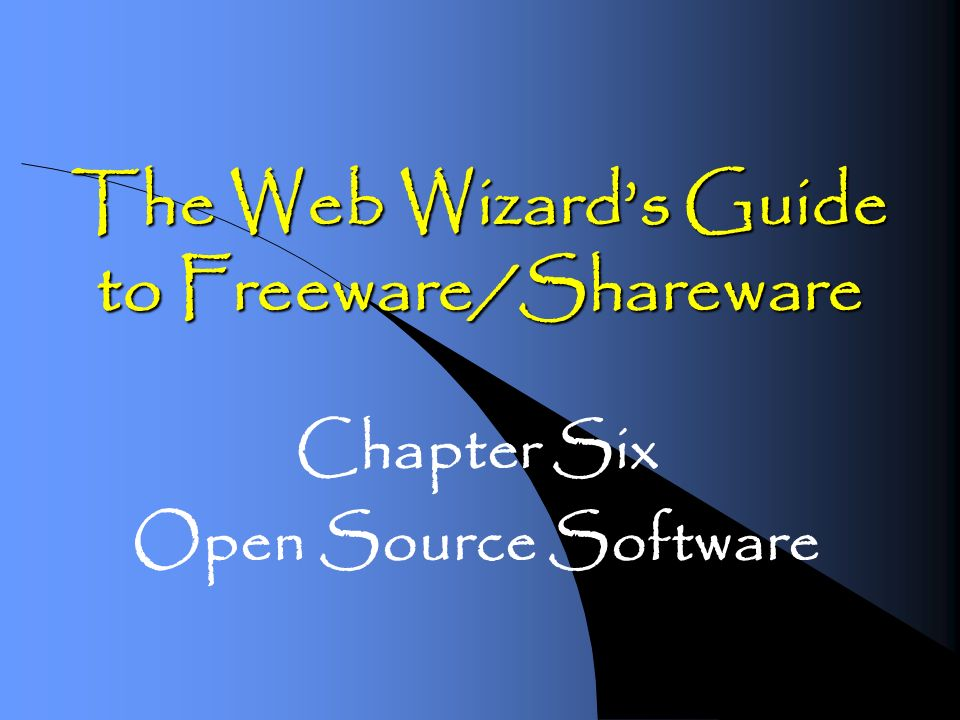 The Web Wizards Guide to Freeware/Shareware Chapter Six Open Source Software