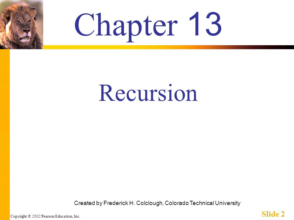 Copyright © 2002 Pearson Education, Inc. Slide 2 Chapter 13 Created by Frederick H.