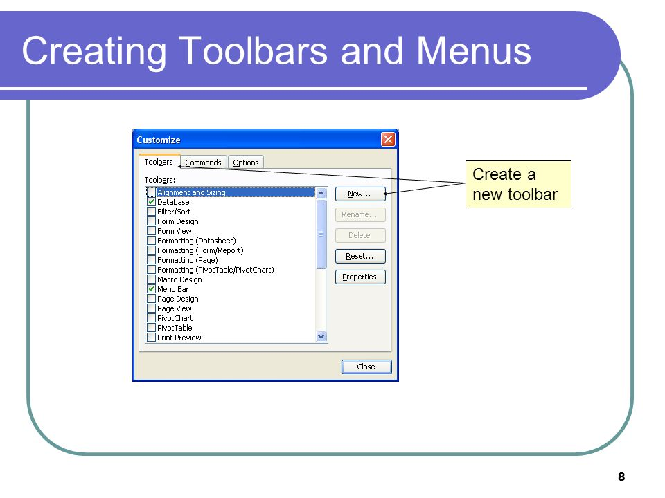 8 Creating Toolbars and Menus Create a new toolbar