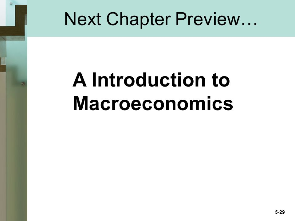 Next Chapter Preview… A Introduction to Macroeconomics 5-29