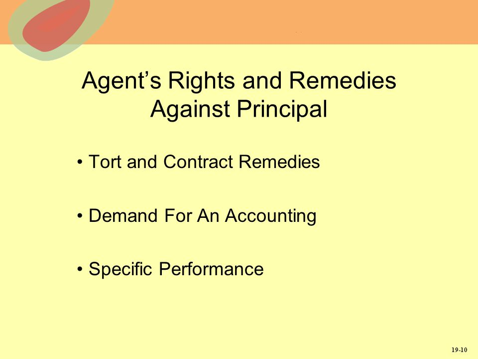 19-10 Agents Rights and Remedies Against Principal Tort and Contract Remedies Demand For An Accounting Specific Performance