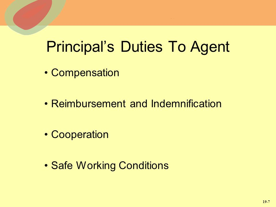 19-7 Principals Duties To Agent Compensation Reimbursement and Indemnification Cooperation Safe Working Conditions