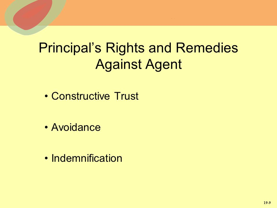 19-9 Principals Rights and Remedies Against Agent Constructive Trust Avoidance Indemnification