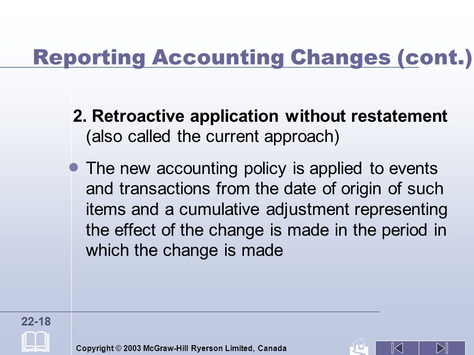Copyright © 2003 McGraw-Hill Ryerson Limited, Canada 22-18 Reporting Accounting Changes (cont.) 2.