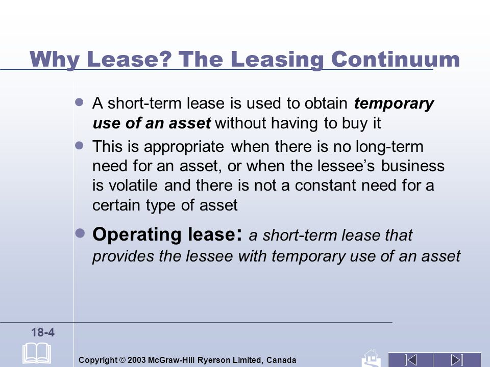 Copyright © 2003 McGraw-Hill Ryerson Limited, Canada 18-4 Why Lease.
