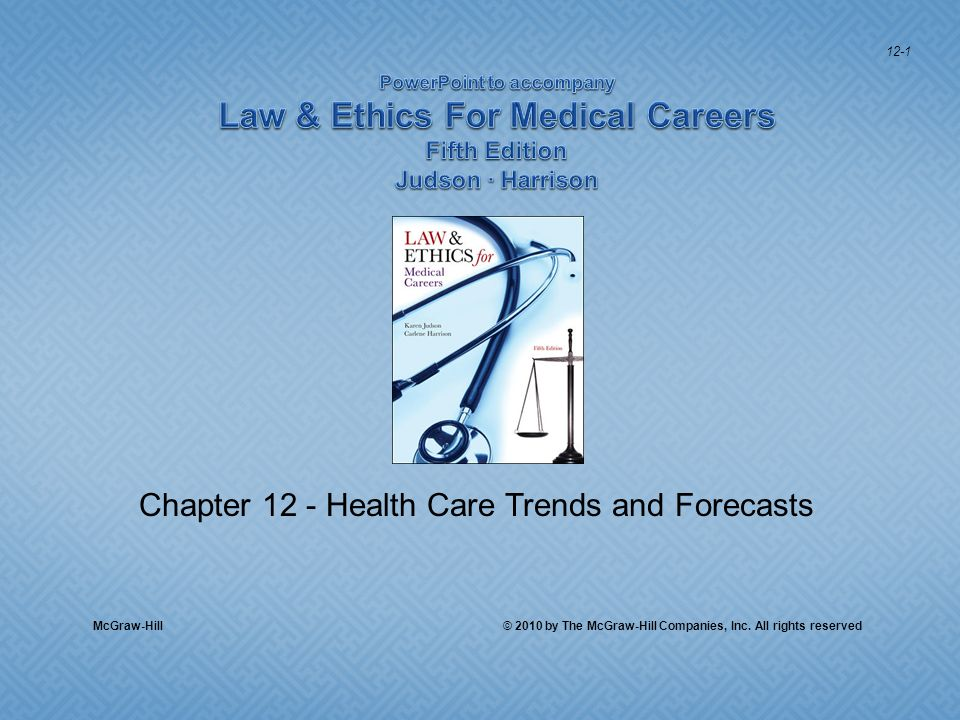 Chapter 12 - Health Care Trends and Forecasts McGraw-Hill © 2010 by The McGraw-Hill Companies, Inc.