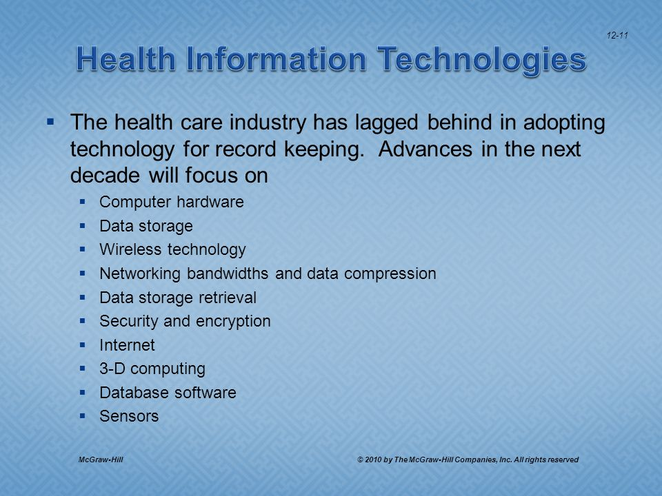 The health care industry has lagged behind in adopting technology for record keeping.