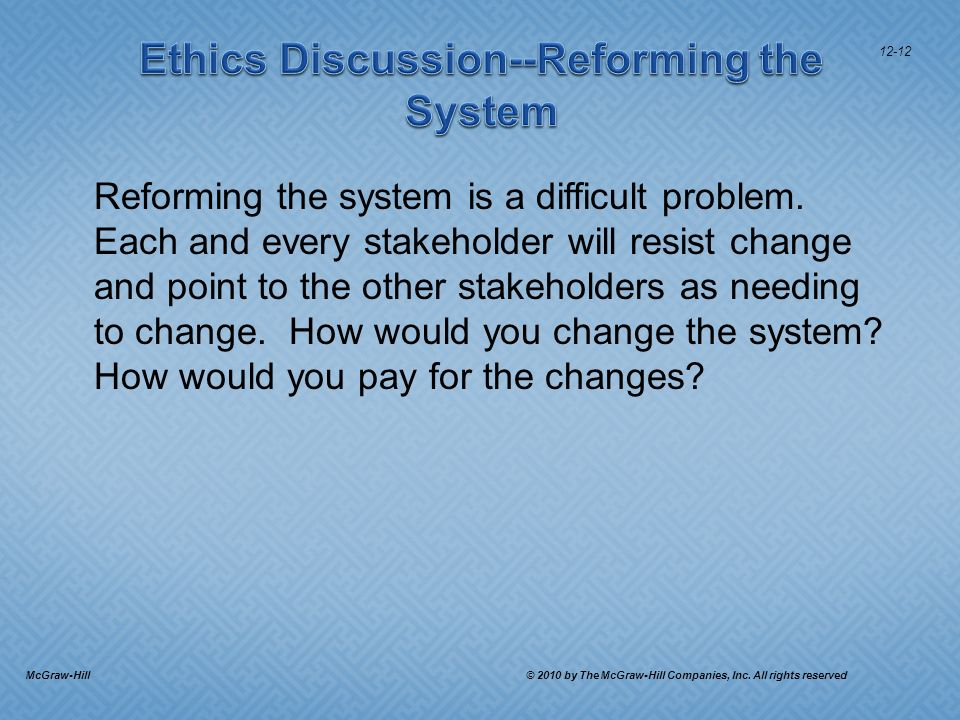 Reforming the system is a difficult problem.