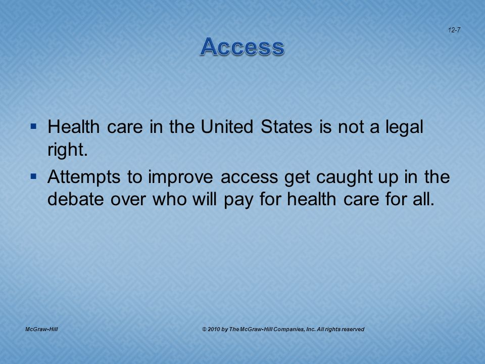 Health care in the United States is not a legal right.
