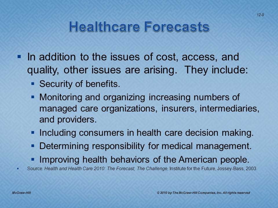 In addition to the issues of cost, access, and quality, other issues are arising.
