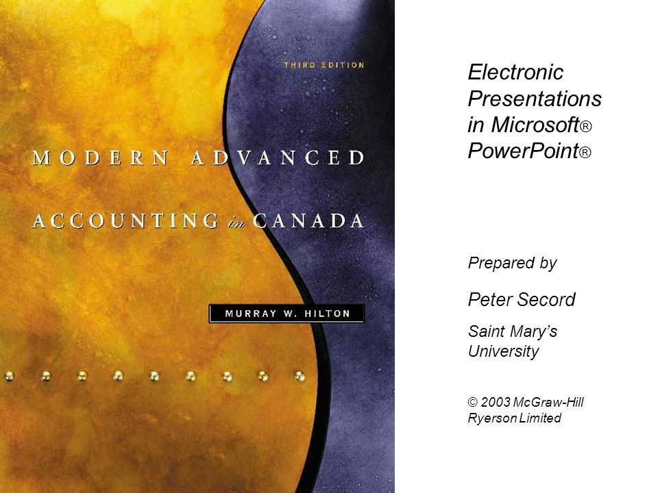 Electronic Presentations in Microsoft ® PowerPoint ® Prepared by Peter Secord Saint Marys University © 2003 McGraw-Hill Ryerson Limited