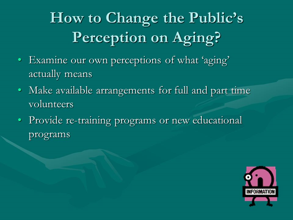 How to Change the Publics Perception on Aging.