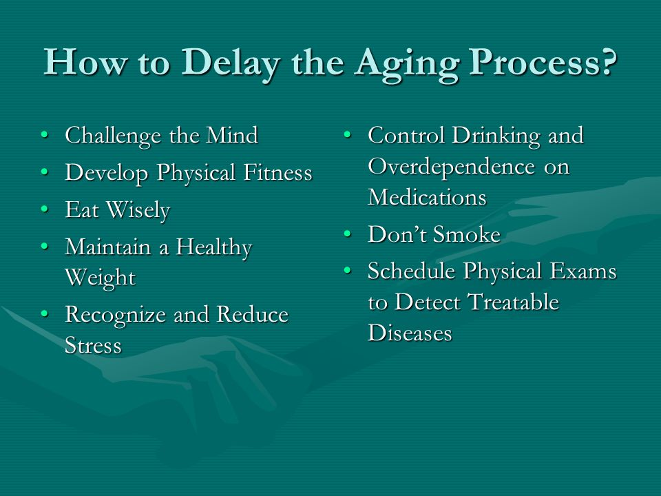 How to Delay the Aging Process.